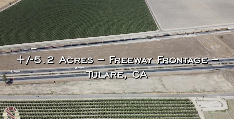 +/-5.2 Acres – Freeway Frontage – Tulare, CA